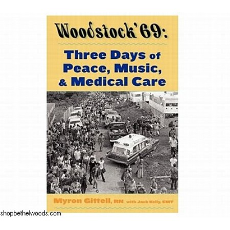 BOOK - WOODSTOCK '69: THREE DAYS OF PEACE, MUSIC AND MEDICINE