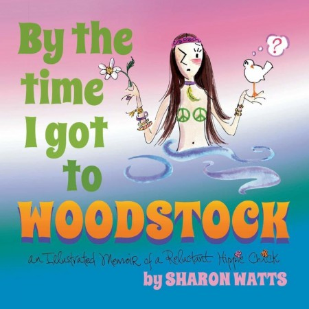 By the time I got to Woodstock - Book