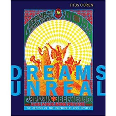 Books: Dreams Unreal The Genesis of the Psychedelic Rock Poster