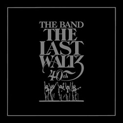 CD-The Last Waltz 40th Anniversary Edition