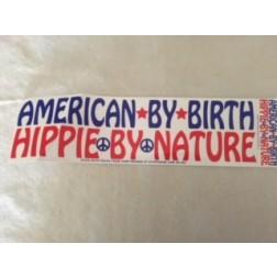 American by birth Hippie by nature Bumper Sticker